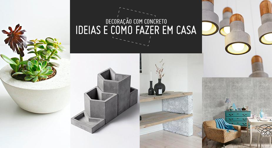 Decoração com concreto - Ideias e como fazer em casa