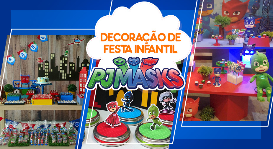 PJ Masks - Ideias para decoração de festa infantil
