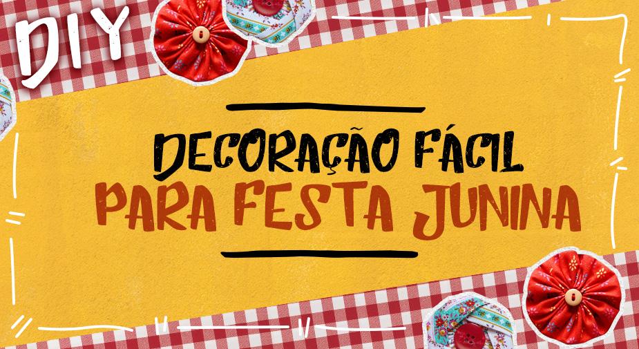 DIY: Decoração fácil para Festa Junina