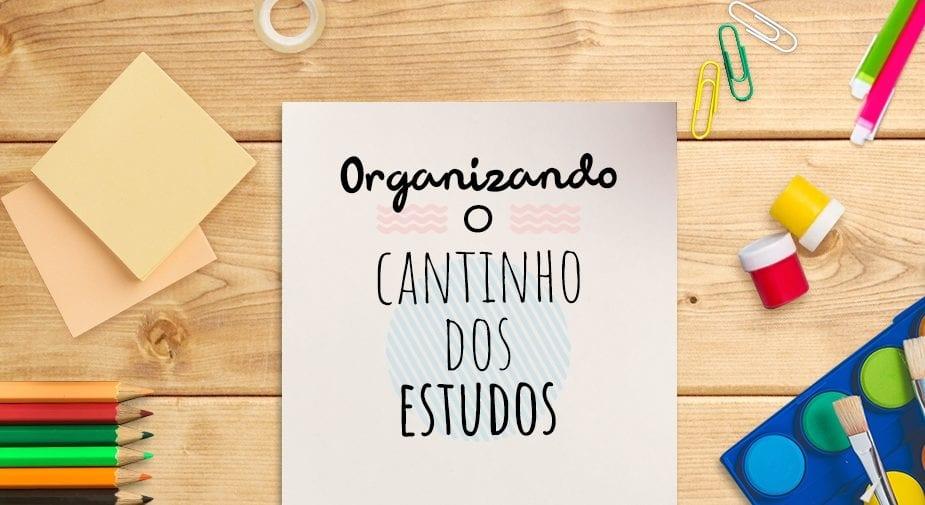 DIY: Organizando o cantinho dos estudos