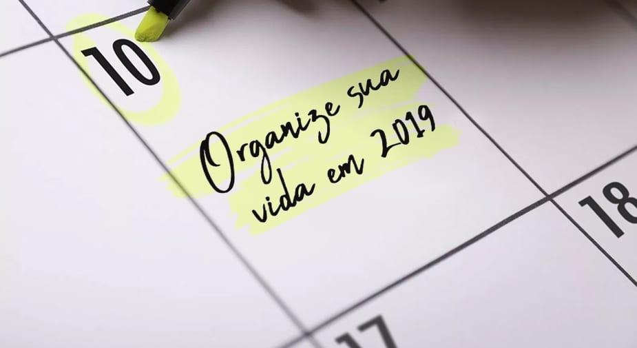 Organize sua vida em 2019: planner para imprimir, dicas e muito mais