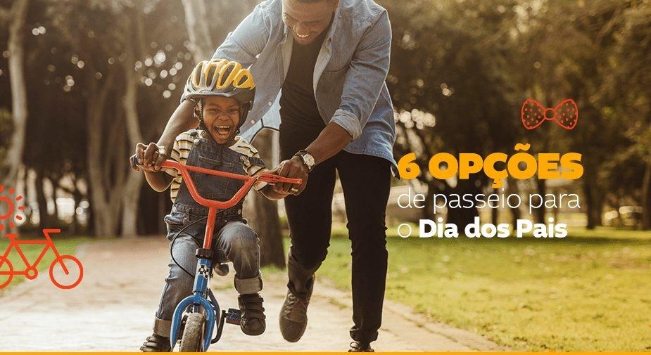 6 opções de passeio para o Dia dos Pais
